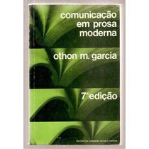 Comunicação Em Prosa Moderna - Othon Garcia