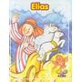 Mais Belas Historias Da Biblia (mini): Elias