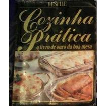 Livro Cozinha Pratica - O Livro De Ouro Da Boa Mesa