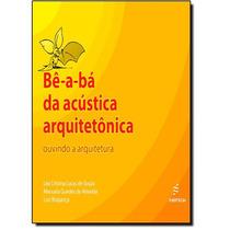 Bê-á-bá Da Acústica Arquitetônica: Ouvindo A Arquitetu