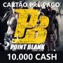 Point Blank - Cartão De 10.000 Cash - Envio Imediato! Ongame