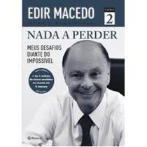 Livro Físico Nada A Perder 2 - Sucesso Do Bispo Edir Macedo