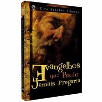 Livro Evangelhos Que Paulo Jamais Pregaria Novo Cpad