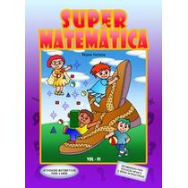 Super Matematica 4 A 6 Anos Coleção Pedagógica