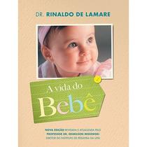 Livro - A Vida Do Bebê - Rinaldo De Lamare - Lacrado !!!