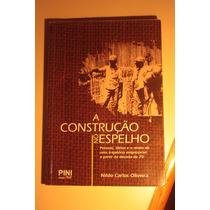 Livro A Construção No Espelho - Ed. Pini