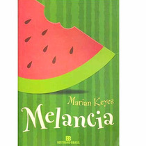 Livro: Melancia ( Marian Keyes )