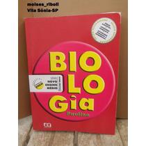 D- Livro Biologia Volume Único Ensino Medio Paulino Ed. 2006