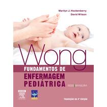 Livro - Wong Fundamentos De Enfermagem Pediátrica -