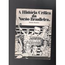 A História Crítica Da Nação Brasileira Renato Mocellin F4