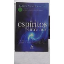 Livro - Espíritos Entre Nós - James Van Praagh