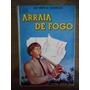 Livro Arraia De Fogo Arraia De Fogo José Mauro Vasconcelos