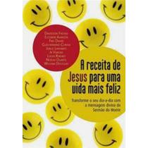 Livro A Receita Jesus Para Uma Vida Mais Feliz -frete Grátis