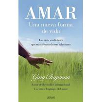 Amar Una Nueva Forma De Vida De Chapman Gary Urano Editora