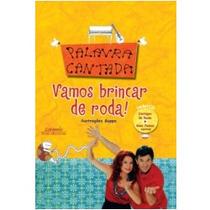 Livro Vamos Brincar De Roda - Palavra Cantada -