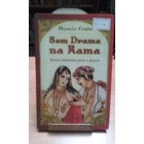 Livro: Sem Drama Na Kama Novos Caminhos Para O Prazer