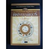A Linguagem Secreta Dos Aniversários * Libra * Frete R$ 6,00