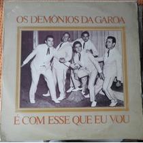 Lp Raro Os Demonios Da Garoa - É Com Esse Que Eu Vou - 1983