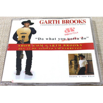 Garth Brooks Cd Single Do What You Gotta Do Promo Raro