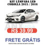 Kit Lampadas Led Toyota Corolla 2015 / 2016