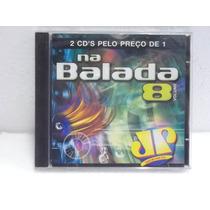 Jovem Pan Na Balada 8 Cd Duplo Original Impecável