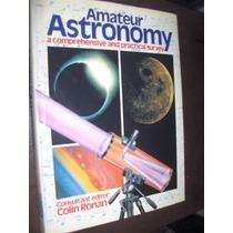 Livro Do Astrônomo Amador Guia Pratico E Fácil Colin Ronan