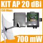 Kit Cliente 700 Mw 150 Mbps + Poe + Antena Aquário 20 Dbi