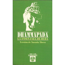 Dhammapada La Enseñada De Buda - Narada Thera