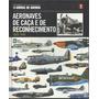 Coleção Armas De Guerra Volume I Aeronaves De Caça E De Rec.