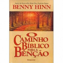 Livro - O Caminho Bíblico Para A Benção - Benny Hinn