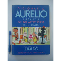 Dicionário Aurélio Infantil Líng. Portuguesa Ilust. Ziraldo