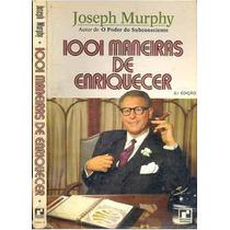 Ebook 1001 Maneiras De Enriquecer - Joseph Murphy