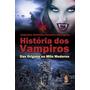Livro Historia Dos Vampiros - Das Origens Ao Mito