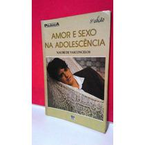 Livro Amor Sexo Na Adolescência - Naumi De Vasconcelos