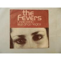 The Fevers 1977 Onde Estao Teus Olhos Negros - Compacto Ep
