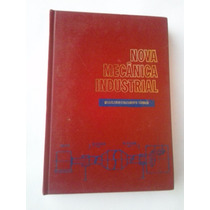 Livro- Nova Mecanica Ind- Metais, Ligas E Tratamento Térmico