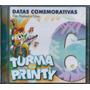 Cd Turma Do Printy - Datas Comemorativas Vol 6 [pb E Cifras]