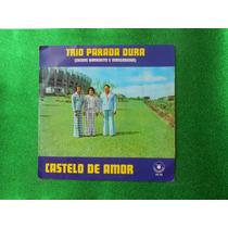 Lp Trio Parada Dura P/1978 -castelo De Amor