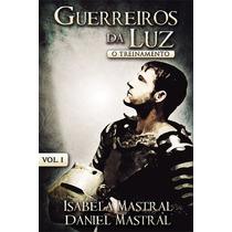 Guerreiors Da Luz Vol 1 E 2 Daniel Mastral