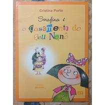 Serafina E O Casamento Do Seu Nonô 1ª Edição