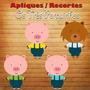 Aplique / Recorte - Os Três Porquinhos