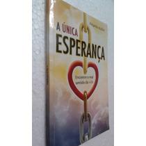 Livro A Unica Esperança - Alejandro Bullón