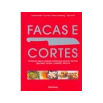 Livro Facas E Cortes - Técnicas De Cortes - Shaun Hill- Novo