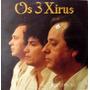 Vinil / Lp - Os 3 Xirus - Para Ouvir E Dançar - 1987