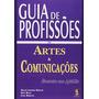 Livro Guia De Profissões Em Artes & Comunicações