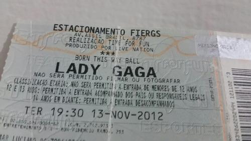 Raríssimo Ingresso Show Lady Gaga-(porto Alegre /r.g.s )