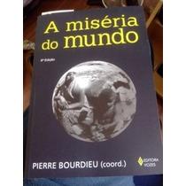 **pierre Bourdieu** **a Miséria Do Mundo** **livro**
