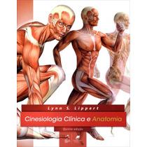 Cinesiologia Clínica E Anatomia - Lippert 5ª Ed. - Ebook