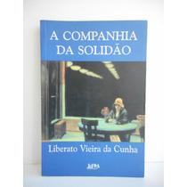 Livro A Companha Da Solidão Liberato Vieira Da Cunha