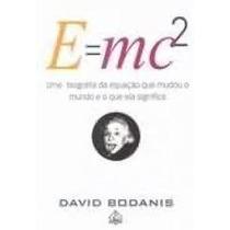 Livro E=mc2 Uma Biografia Da Equação Que Mudou O Mundo E O